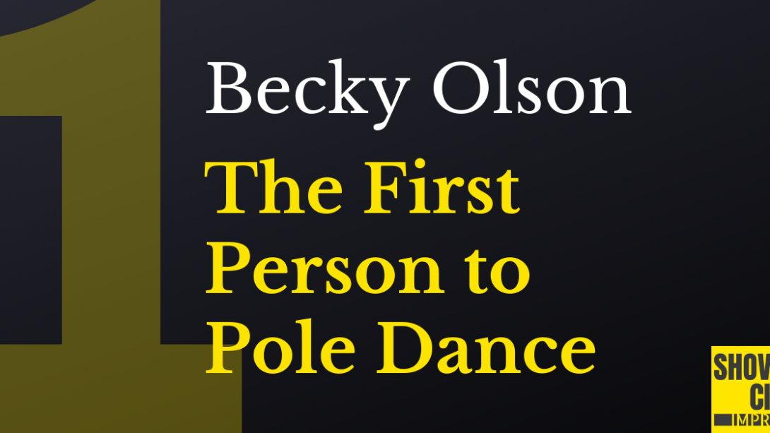 Featured Image - Going Number One - Episode 1 - Becky Olson - The First Person to Pole Dance