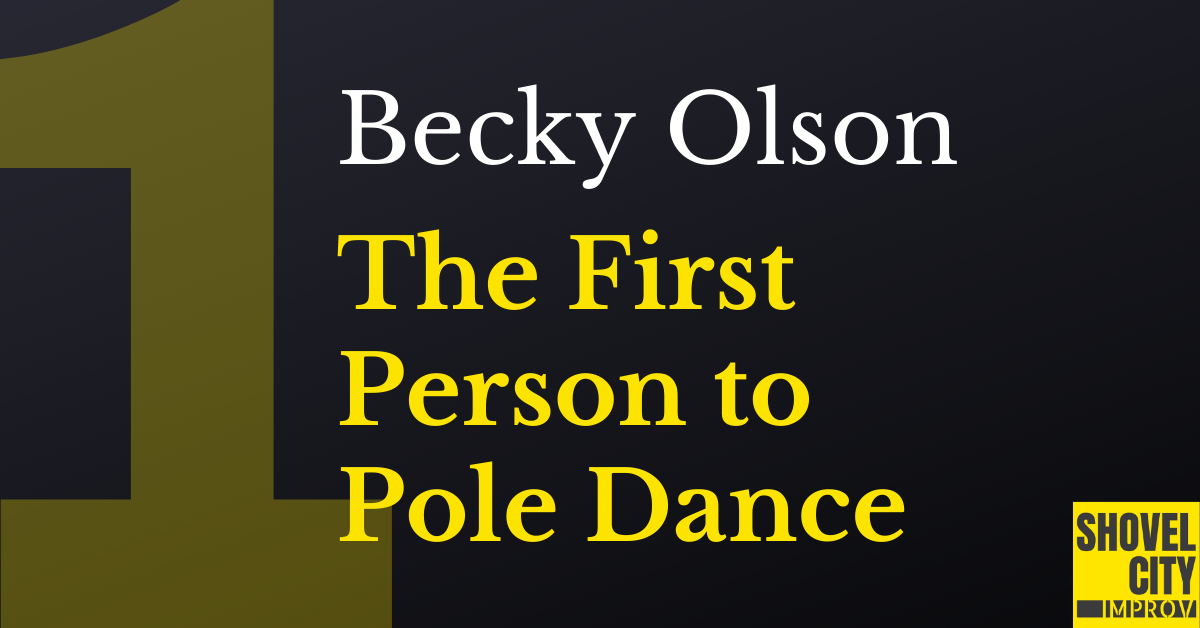 Episode 1 – Going Number One – Becky Olson – The First Person to Pole Dance [PODCAST]